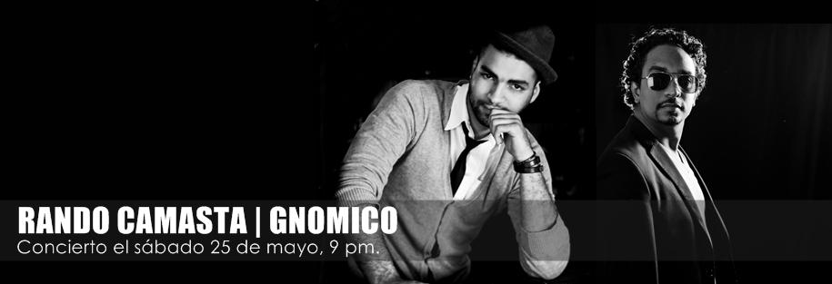 Rando Camasta and Gnómico 5-25-2013
