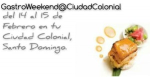 Gastro Week Ciudad Colonial Feb. 14 and 15, 2015