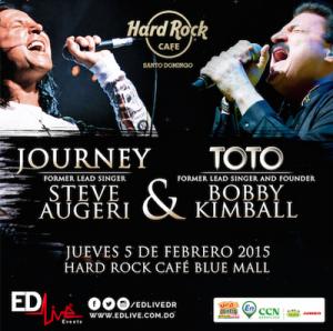 Hard Rock Café Santo Domingo presents together Steve Augeri, the former lead singer of Journey, and Bobby Kimball, the former lead singer and Founder of TOTO. 2-5-2015